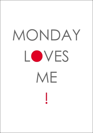 Monday Loves Me